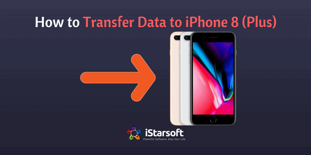 transfer data to new iphone how to transfer data to new iphone 8 plus with ease 6902