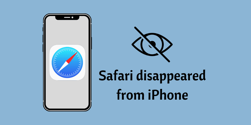 Safari disappeared from iPhone